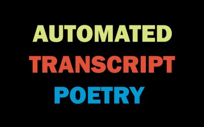 Automated Transcript Poetry #1